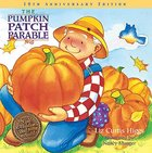 The Pumpkin Patch Parable (10th Anniversary Edition)