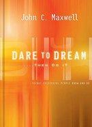 Dare to Dream... Then Do It