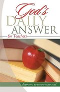 God's Daily Answer: Teachers Paperback