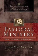 Pastoral Ministry (John Macarthur Pastor's Library Series)