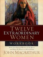 Twelve Extraordinary Women Workbook Paperback