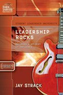 Leadership Rocks (Student Leadership University Study Guide Series) Paperback