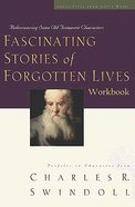 Fascinating Stories of Forgotten Lives Workbook (Great Lives From God's Word Series) Paperback