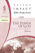 The Power of God to Salvation (Romans) (Nelson Impact Bible Study Series) Paperback