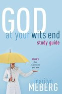 God At Your Wits' End (Study Guide) Paperback