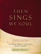 Then Sings My Soul Music Book (Accompaniment) Spiral
