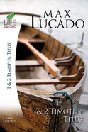 1 & 2 Timothy, Titus (Life Lessons With Max Lucado Series) Paperback