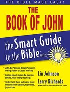 The Book of John (Smart Guide To The Bible Series) Paperback