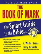 The Book of Mark (Smart Guide To The Bible Series) Paperback