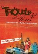 The Trouble With Paris (Participant's Guide) Paperback