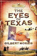 The Eyes of Texas (#03 in Lone Star Legacy Series)