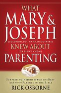 What Mary & Joseph Knew About Parenting Paperback