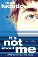 It's Not About Me (Teen Edition) Paperback