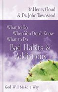 Bad Habits & Addictions (What To Do When You Dont Know What To Do Series) Hardback
