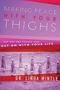 Making Peace With Your Thighs Paperback