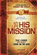 My Life, His Mission Paperback