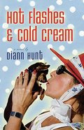 Hot Flashes & Cold Cream Paperback