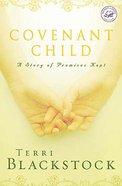 Wof Fiction: Covenant Child (Women Of Faith Fiction Series) Paperback