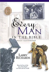 Every Man in the Bible (Everything In The Bible Series)