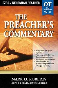 Ezra, Nehemiah & Esther (#11 in Preachers Commentary Series)