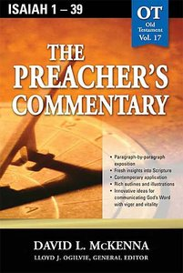 Isaiah 1-39 (#17 in Preachers Commentary Series)