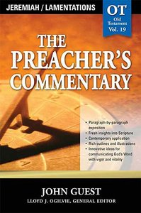 Jeremiah & Lamentations (#19 in Preachers Commentary Series)