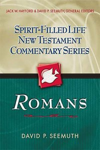 Romans (Spirit-filled Life New Testament Commentary Series)