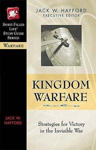 Kingdom Warfare (Spirit-filled Life Study Guide Series)