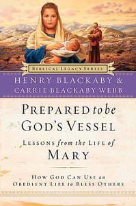 Prepared to Be Gods Vessel (Biblical Legacy Series)