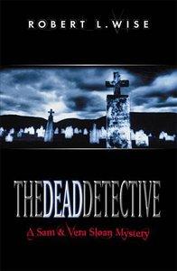 The Dead Detective (#02 in Sam & Vera Sloan Series)