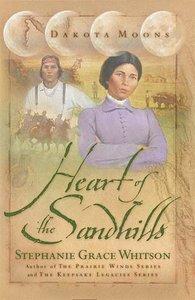 Heart of the Sandhills (#03 in Dakota Moons Series)