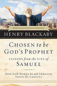 Chosen to Be Gods Prophet (Biblical Legacy Series)