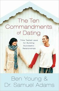 The Ten Commandments of Dating (Participants Guide)