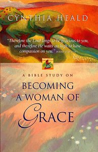 Becoming a Woman of Grace (Student Guide) (Es Lesson Plan Series)