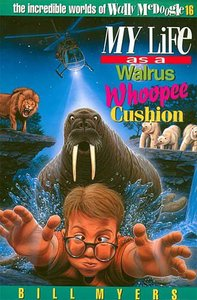 My Life as a Walrus Whoopie Cushion (#16 in Wally Mcdoogle Series)