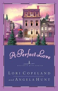 A Perfect Love (#04 in Heavenly Daze Series)