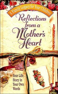Reflections From a Mothers Heart