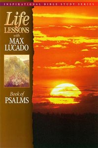 Psalms (Life Lessons With Max Lucado Series)