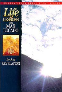 Revelation (Life Lessons With Max Lucado Series)