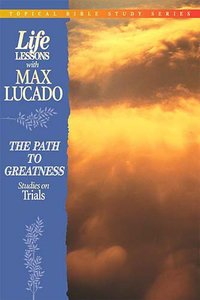 Path to Greatness (Life Lessons With Max Lucado Series)