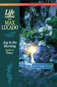 Joy in the Morning (Life Lessons With Max Lucado Series)