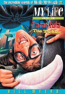 My Life as a Tarantula Toe Tickler (#22 in Wally Mcdoogle Series)