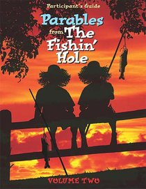 Parables From the Fishin Hole (Participants Guide) (Volume 2) (Es Lesson Plan Series)