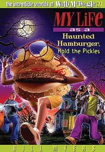 My Life as a Haunted Hamburger, Hold the Pickles (#27 in Wally Mcdoogle Series)