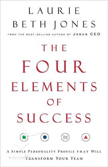 Buy The Four Elements Of Success By Laurie Beth Jones Online The
