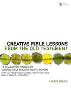 Creative Bible Lessons From the Old Testament Paperback