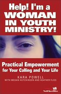 Help! I'm a Woman in Youth Ministry! Paperback