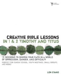 Creative Bible Lessons in 1&2 Timothy and Titus