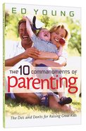The 10 Commandments of Parenting Paperback