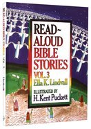 Read Aloud Bible Stories (Volume 3) (#03 in Read Aloud Bible Stories Series) Hardback